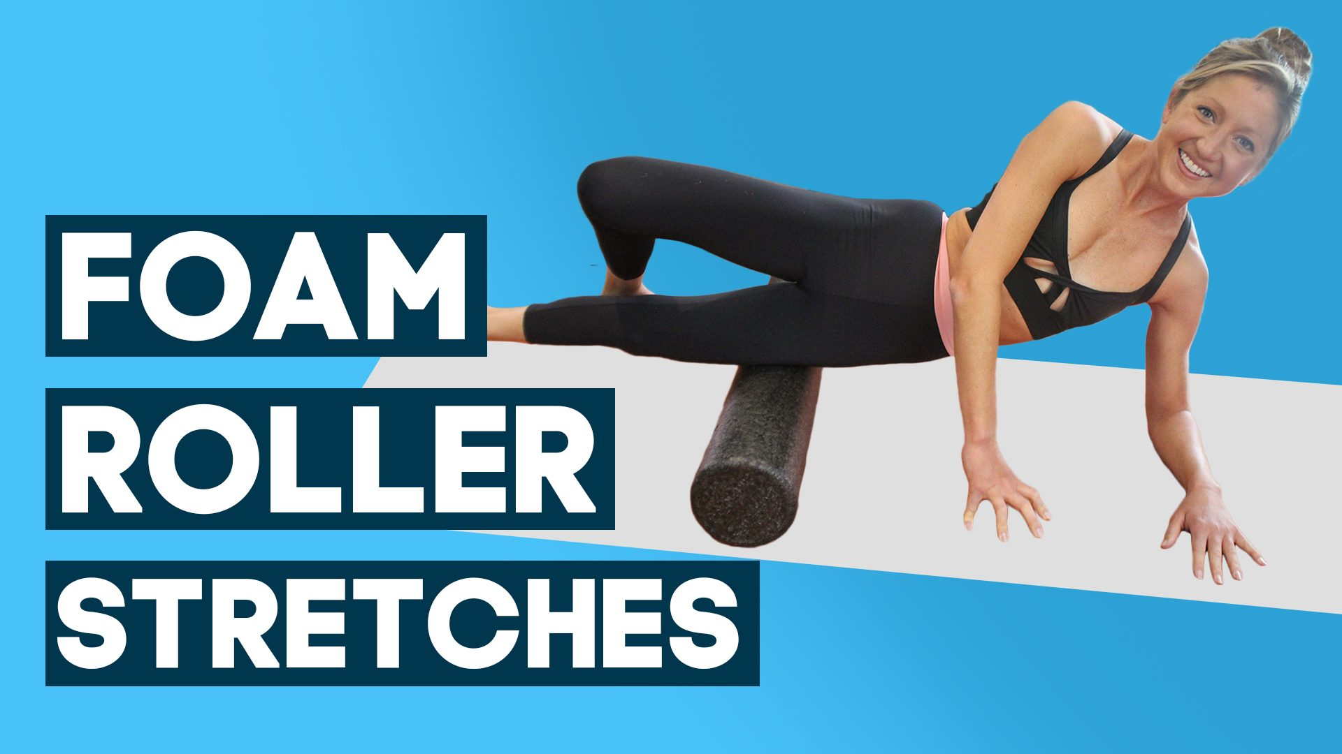 Foam roller stretches